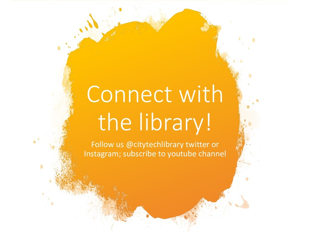 Connect with the library! Follow us @citytechli...