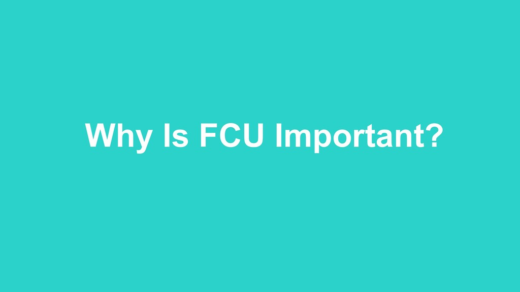 Why Is FCU Important?