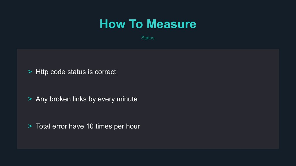 How To Measure Status > Any broken links by eve...