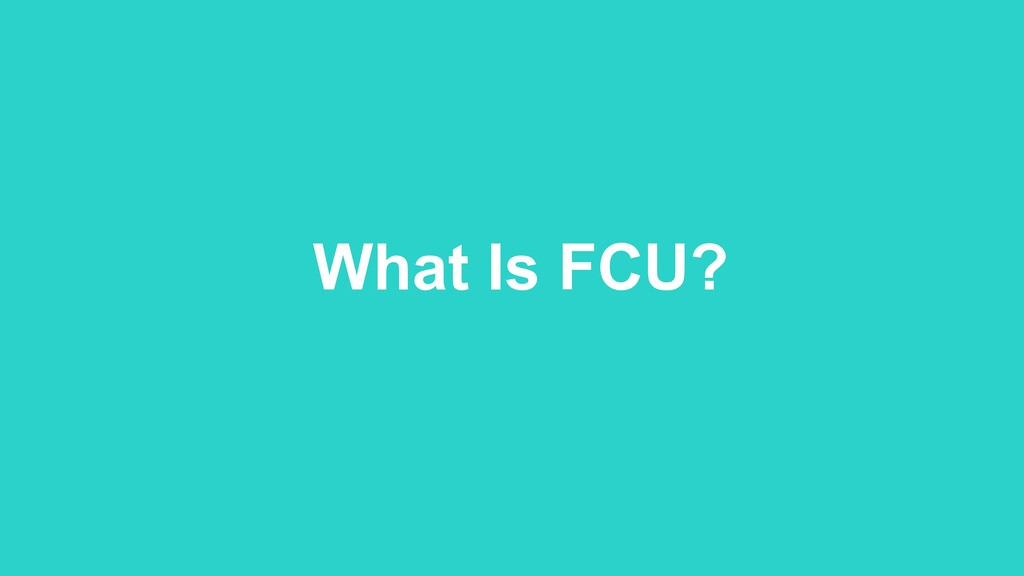 What Is FCU?