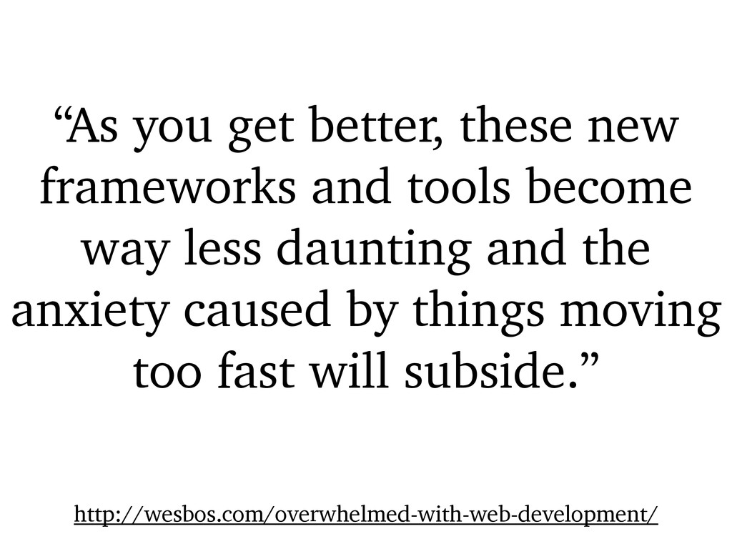 """""""As you get better, these new frameworks and to..."""