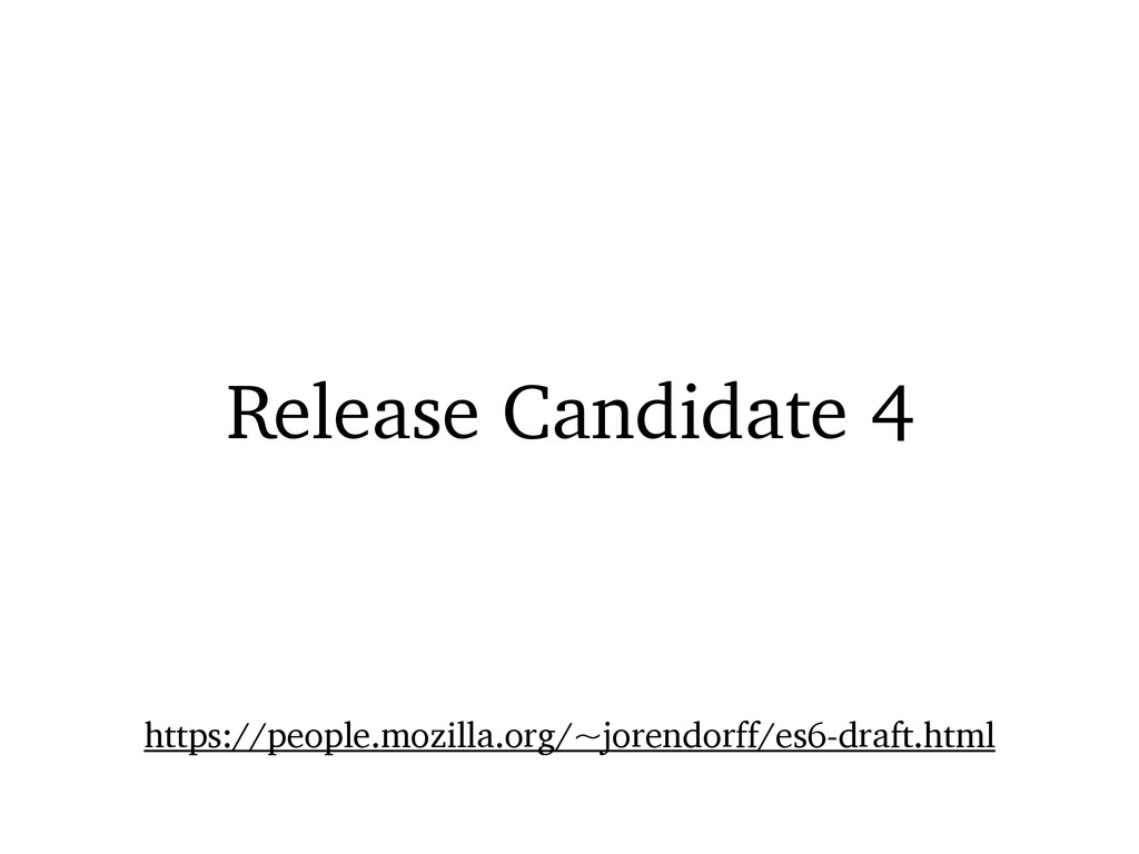 Release Candidate 4 https://people.mozilla.org/...