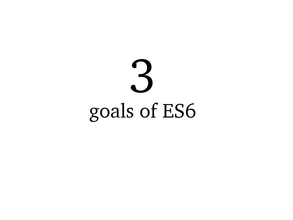 goals of ES6 3