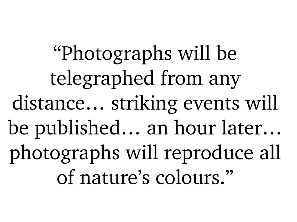 """""""Photographs will be telegraphed from any dista..."""
