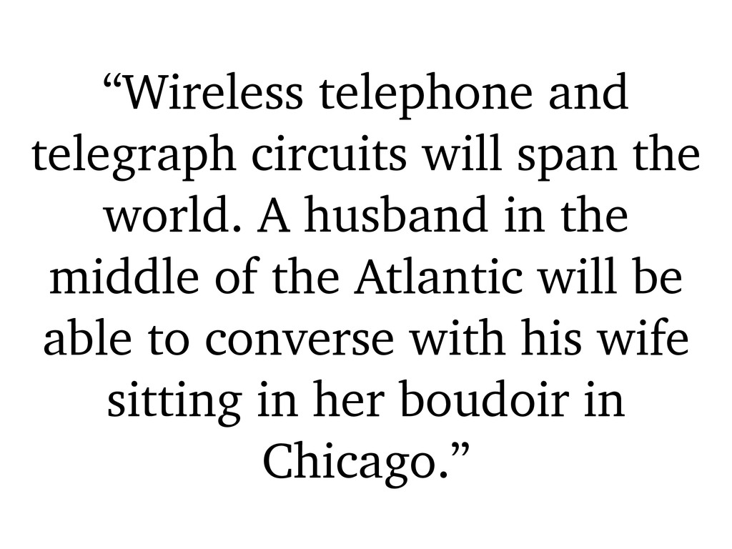 """""""Wireless telephone and telegraph circuits will..."""