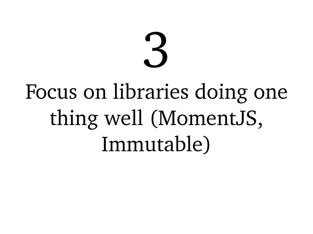 Focus on libraries doing one thing well (Moment...