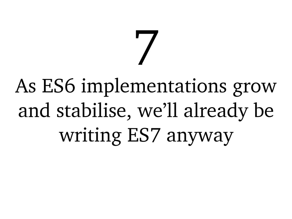As ES6 implementations grow and stabilise, we'l...