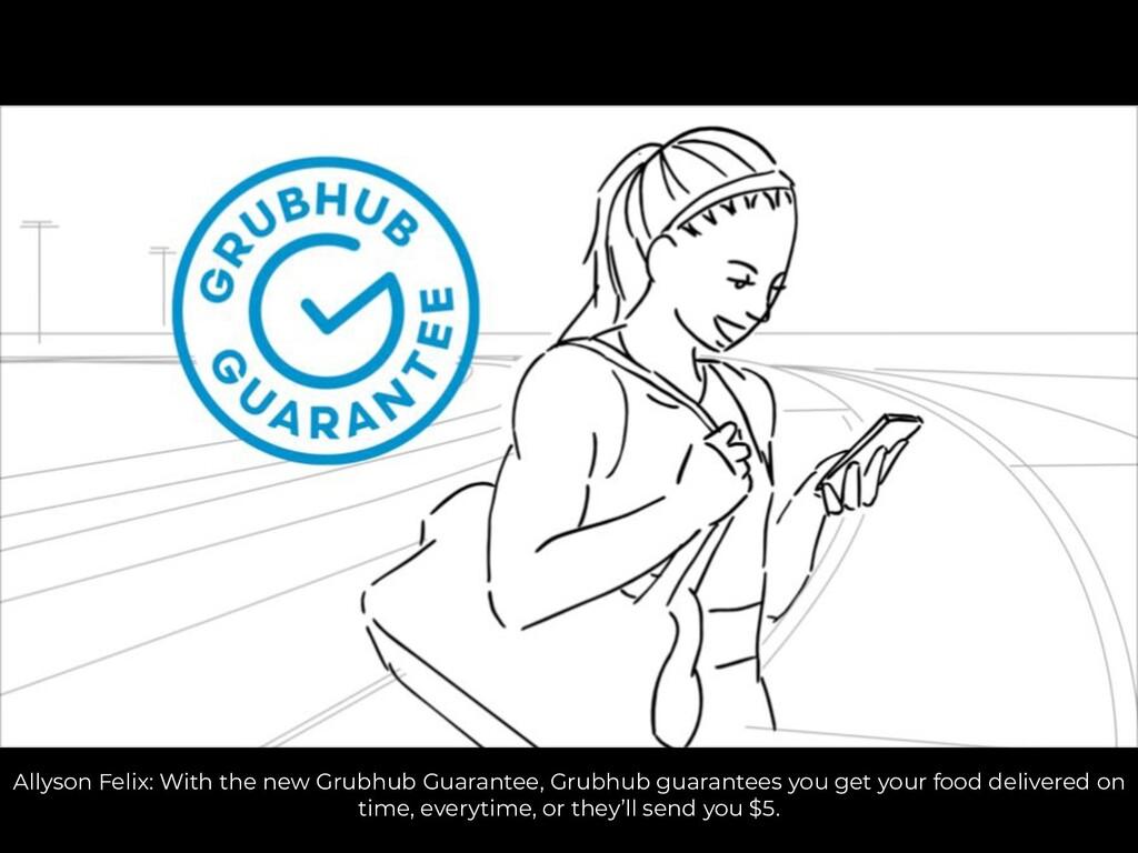 Allyson Felix: With the new Grubhub Guarantee, ...