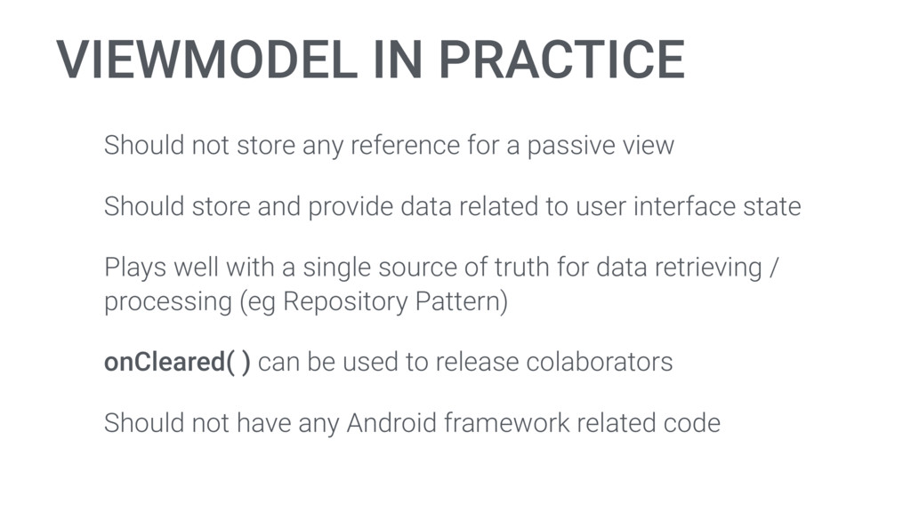VIEWMODEL IN PRACTICE Should not store any refe...