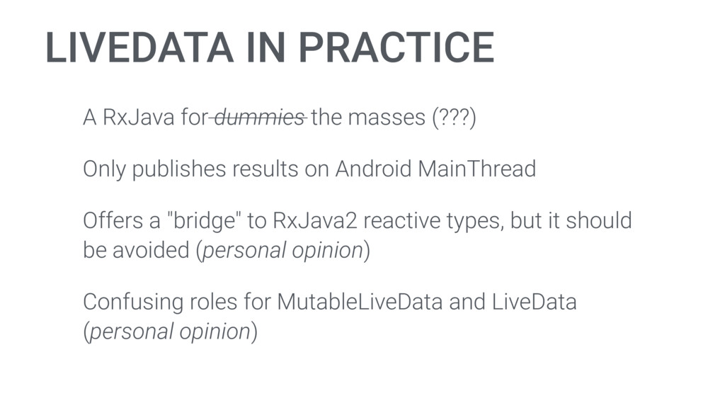 LIVEDATA IN PRACTICE A RxJava for dummies the m...
