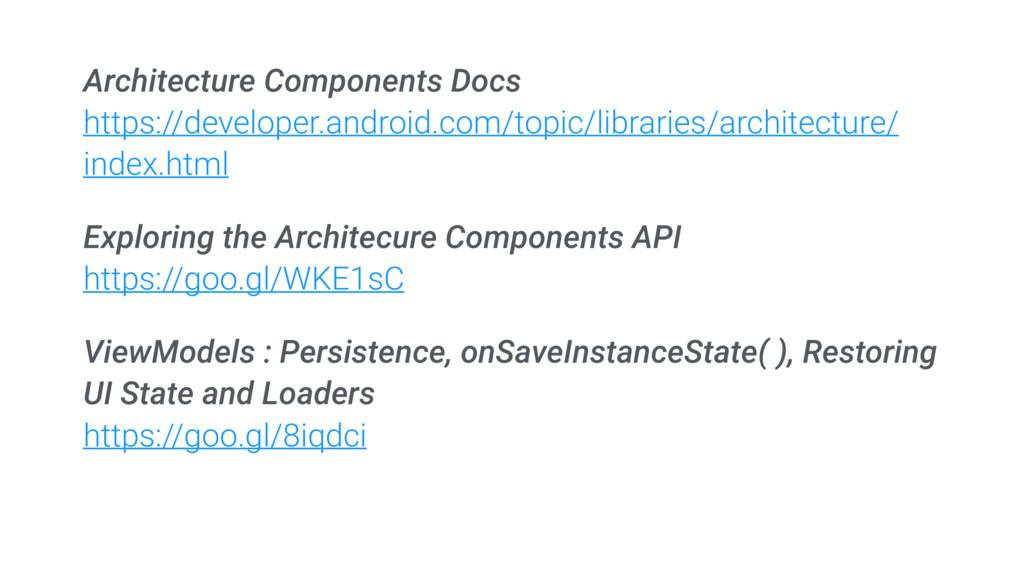 Architecture Components Docs https://developer....
