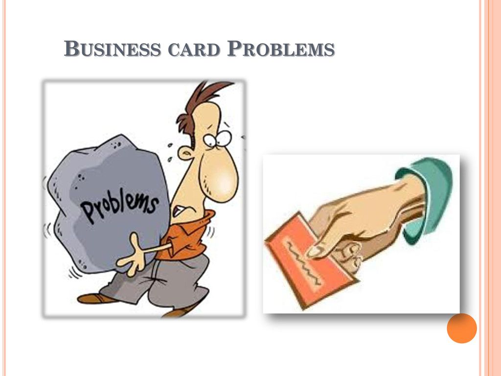 BUSINESS CARD PROBLEMS