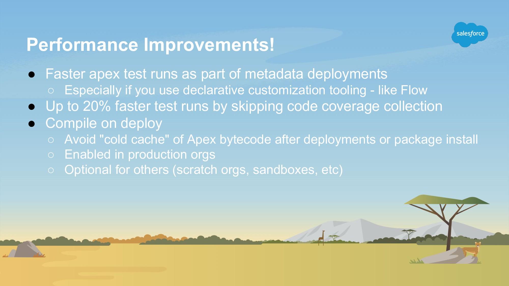 Performance Improvements! ● Faster apex test ru...