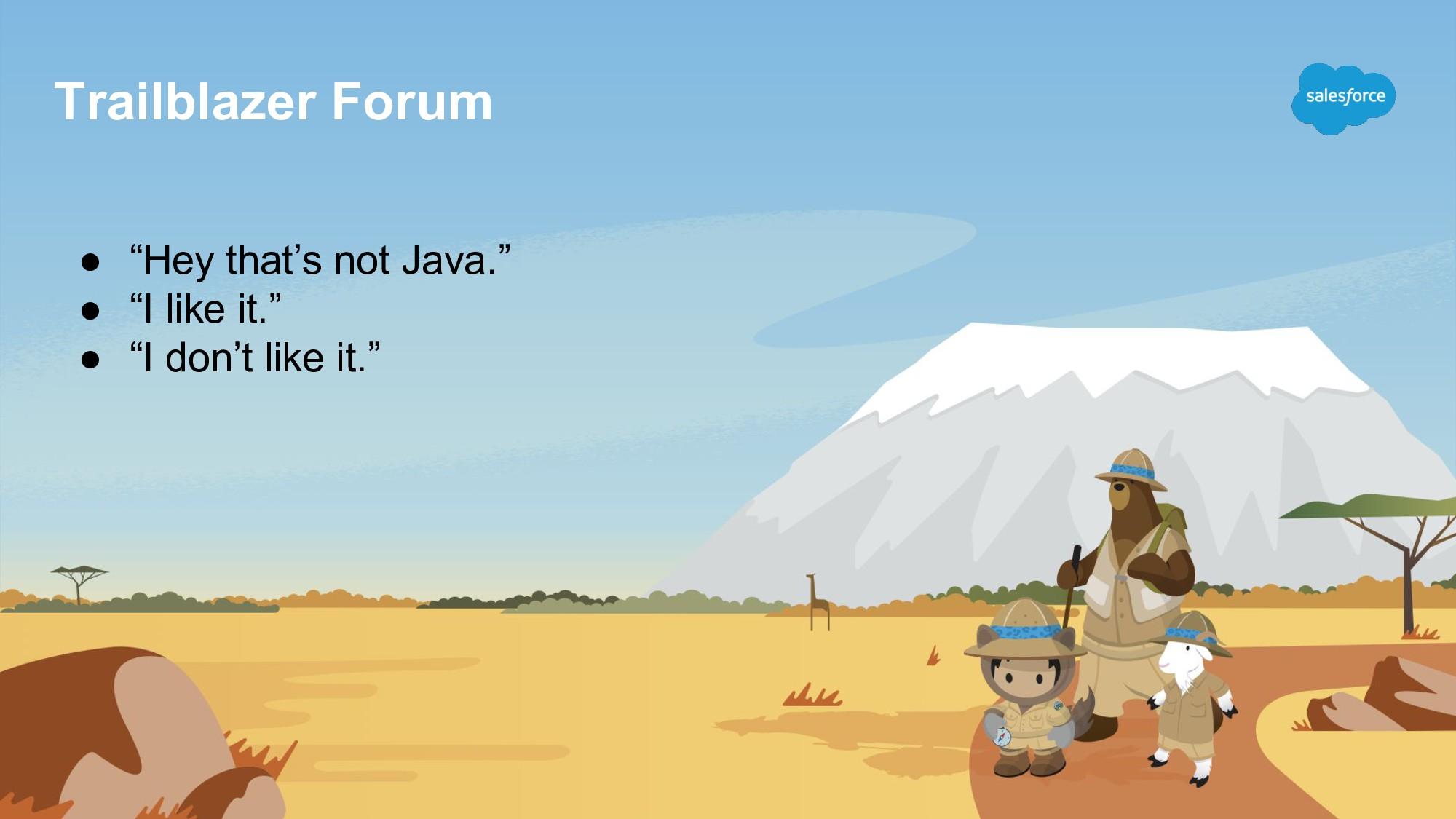 """Trailblazer Forum ● """"Hey that's not Java."""" ● """"I..."""