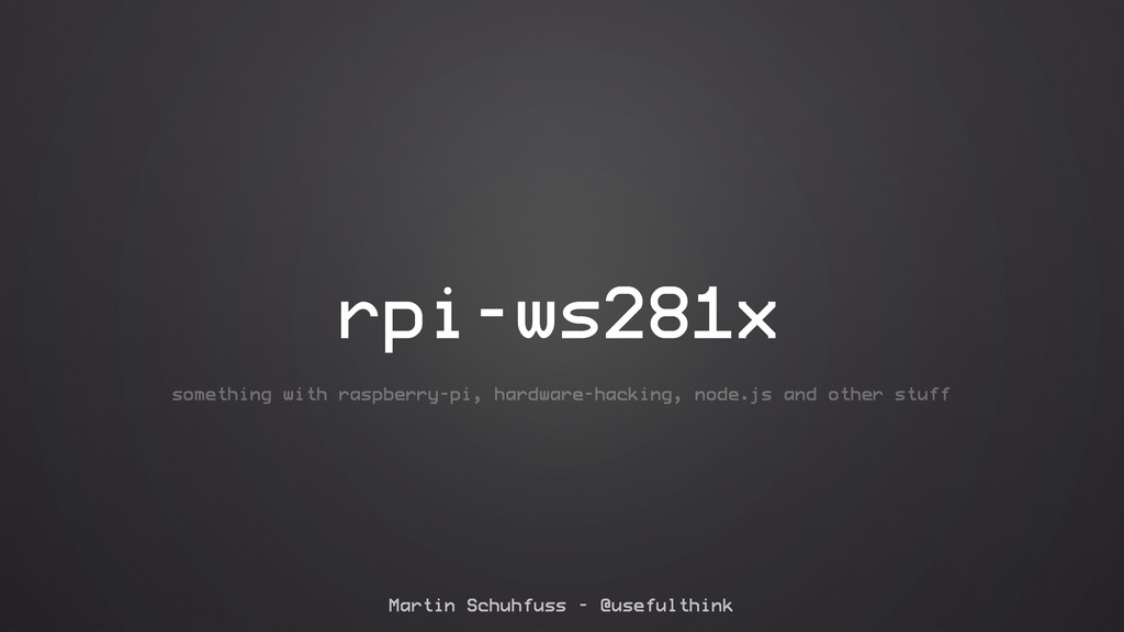 rpi-ws281x Martin Schuhfuss – @usefulthink some...