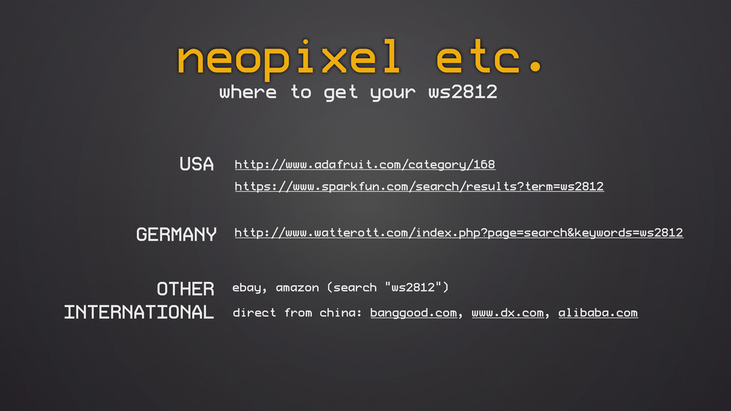 neopixel etc. where to get your ws2812 http://w...