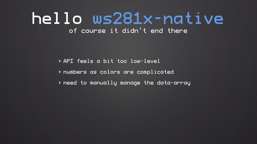 hello ws281x-native ‣ API feels a bit too low-l...