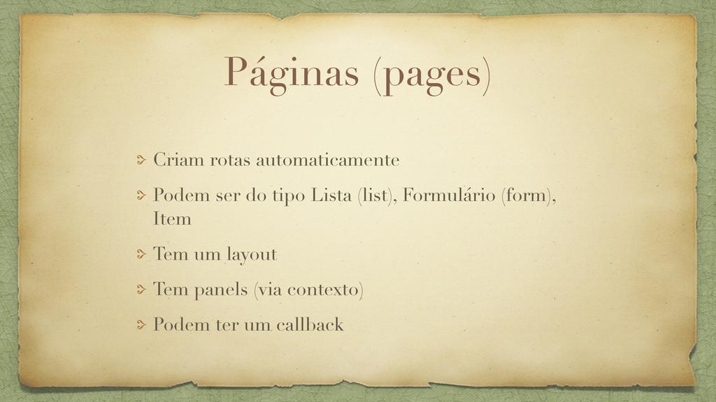 Páginas (pages) Criam rotas automaticamente Pod...