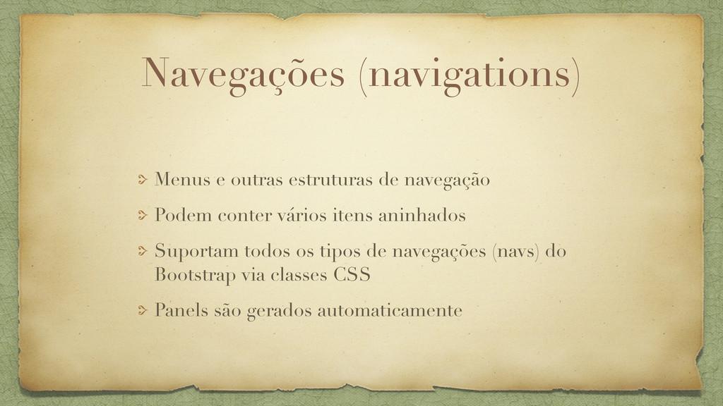 Navegações (navigations) Menus e outras estrutu...