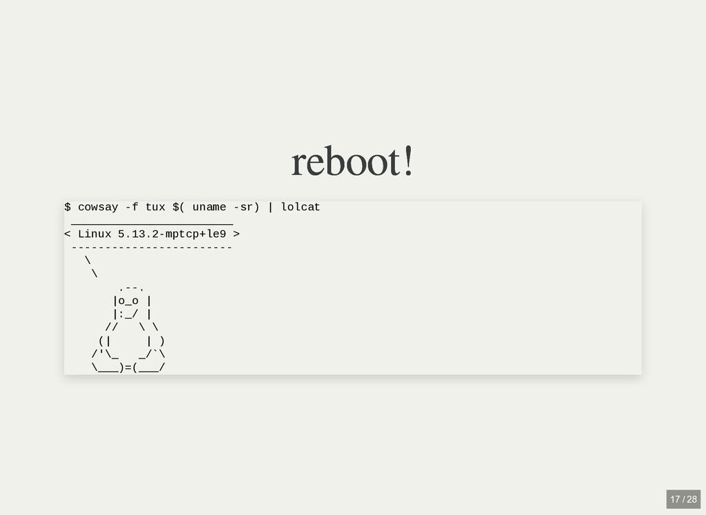 reboot! reboot! $ cowsay -f tux $( uname -sr)  ...