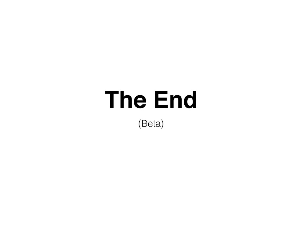 The End (Beta)