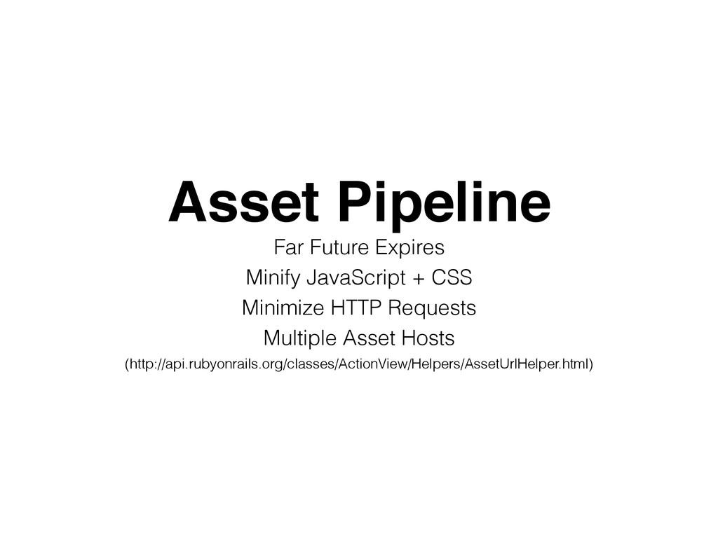 Asset Pipeline! Far Future Expires Minify JavaS...