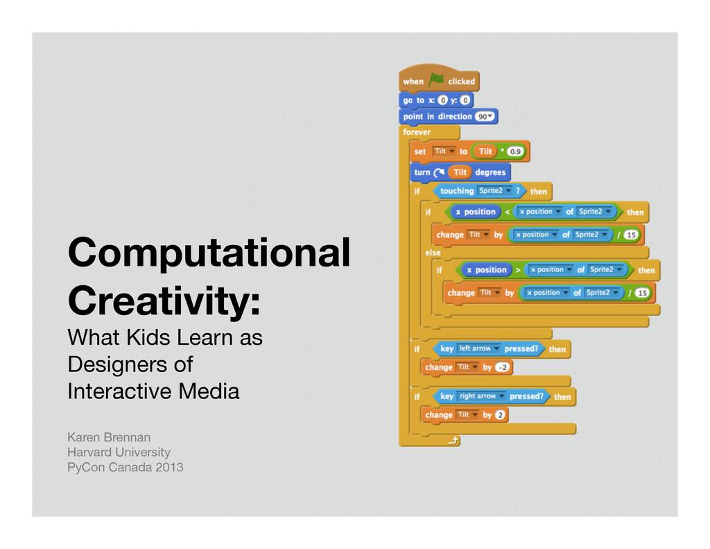 Computational Creativity:  What Kids Learn as ...