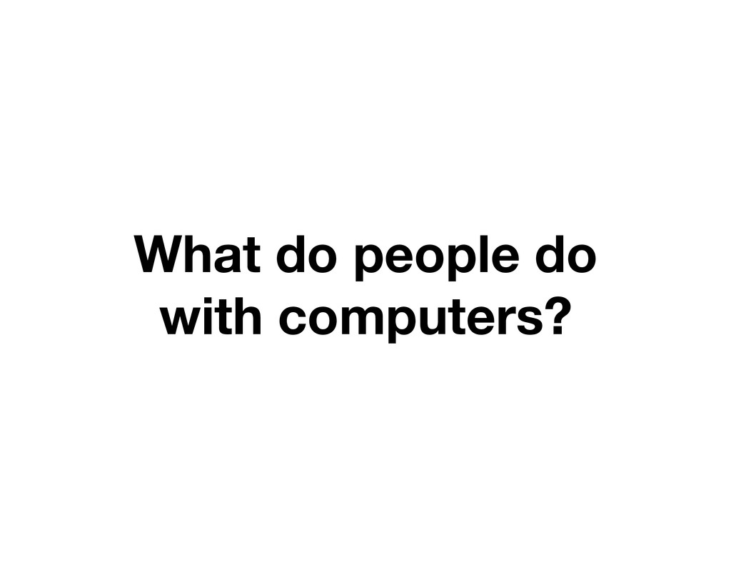 What do people do