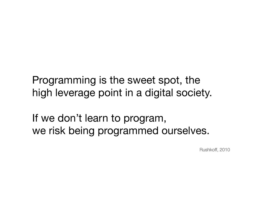 Programming is the sweet spot, the  high lever...