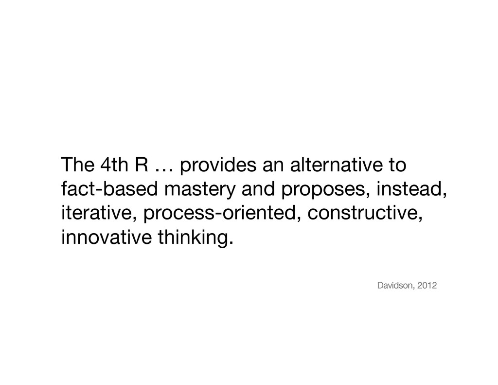 The 4th R … provides an alternative to  fact-b...