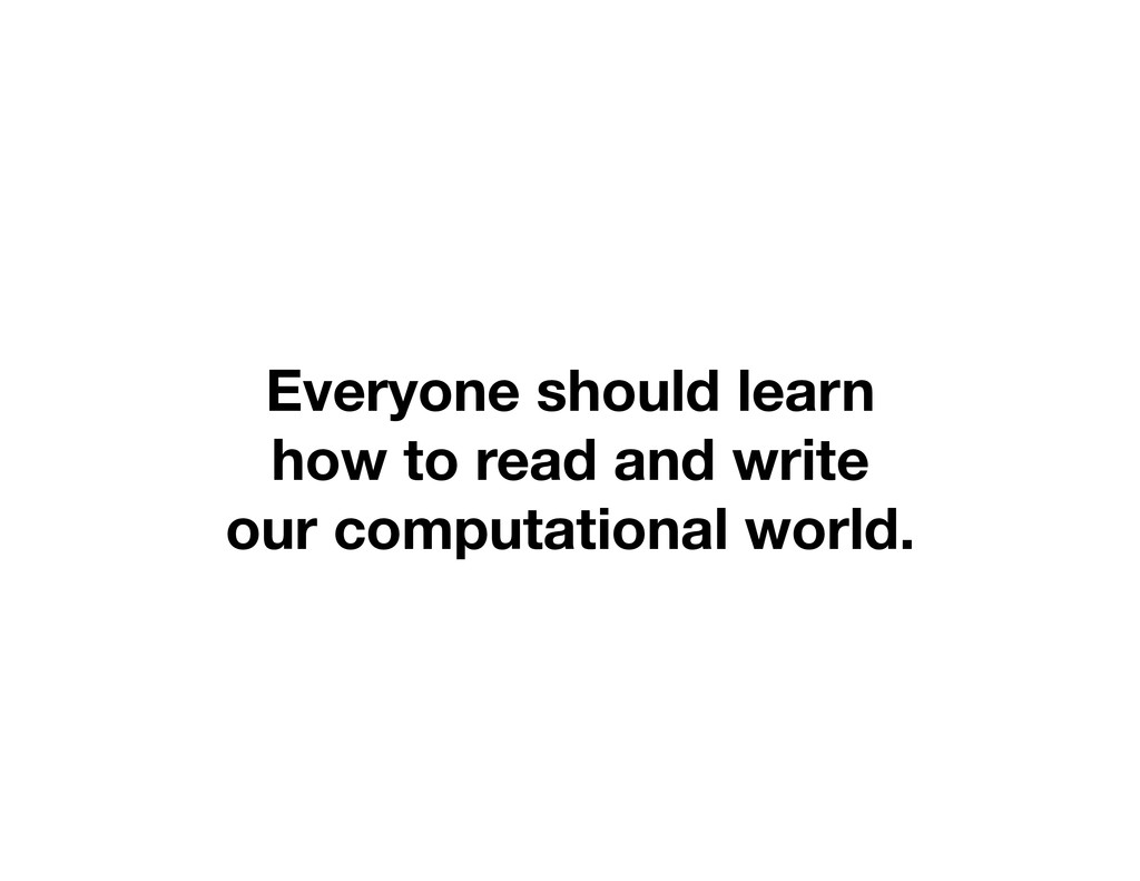Everyone should learn