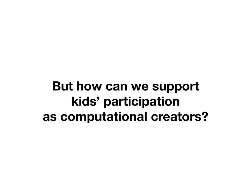 But how can we support kids' participation  a...
