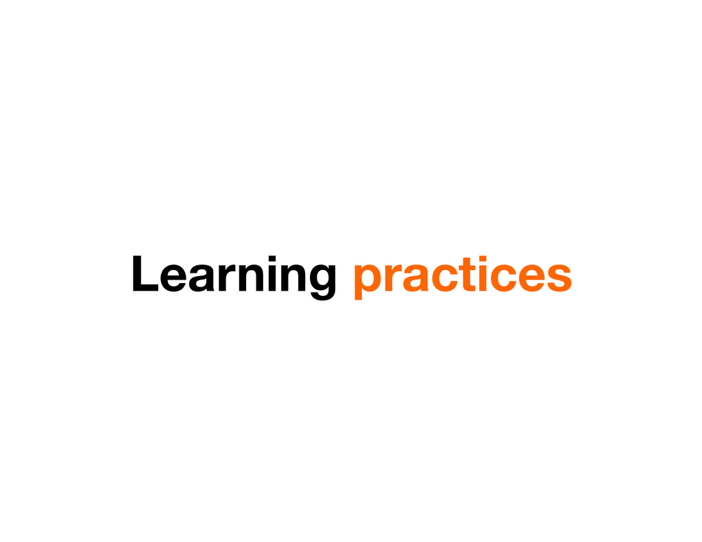 Learning practices