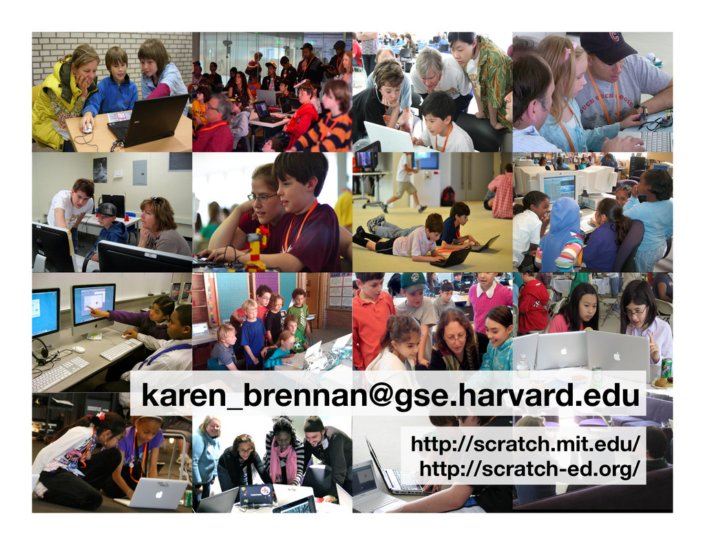 karen_brennan@gse.harvard.edu http://scratch.m...