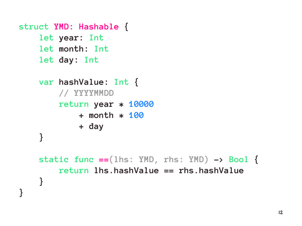 struct YMD: Hashable { let year: Int let month:...