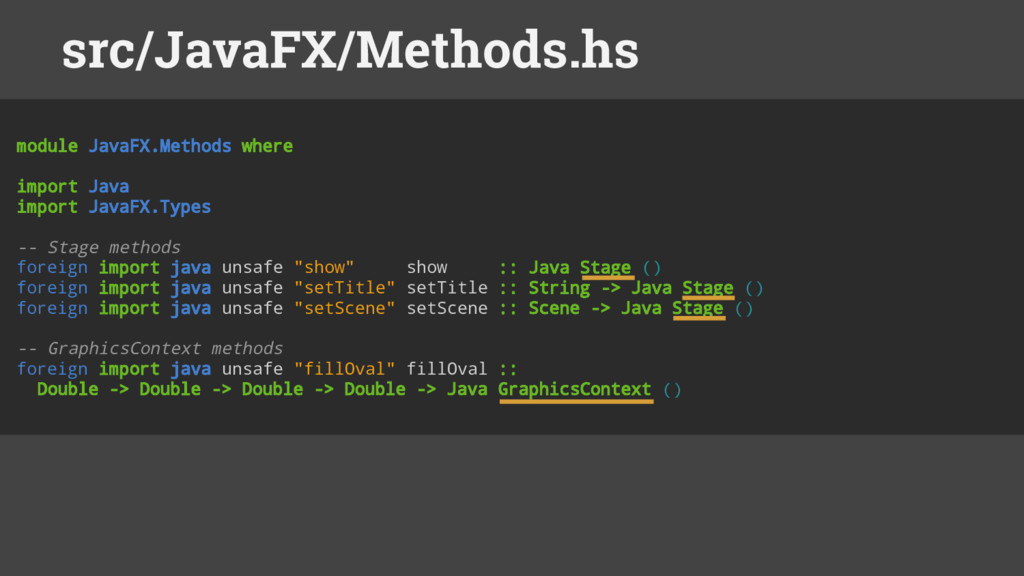 module JavaFX.Methods where import Java import ...