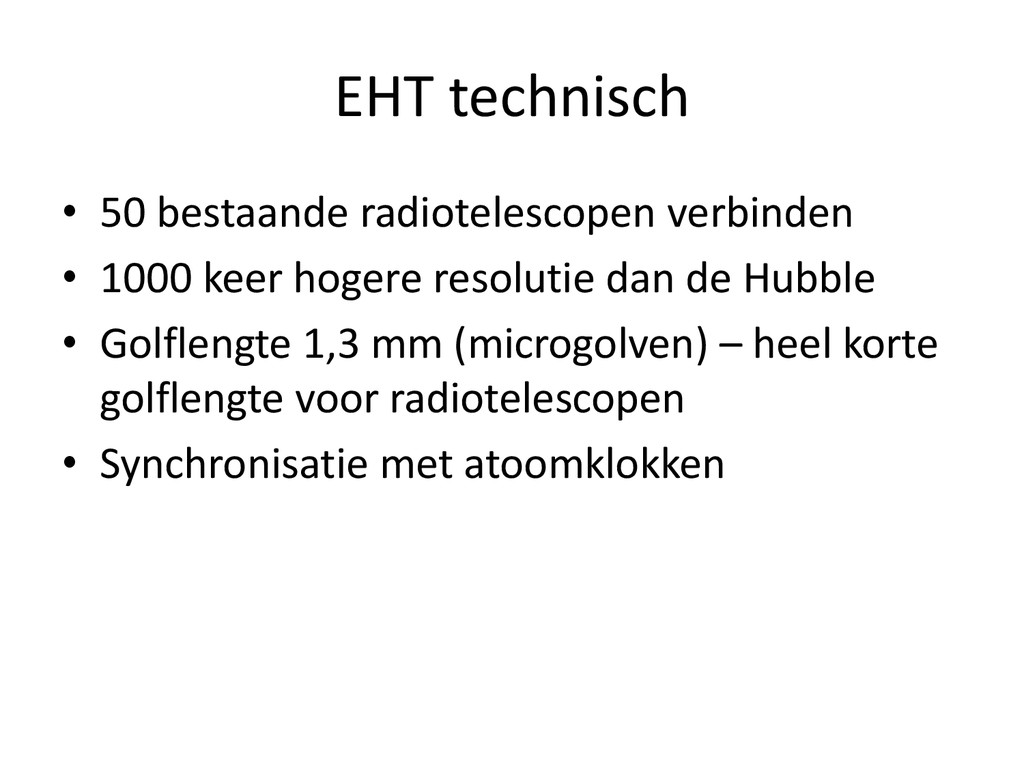 EHT technisch • 50 bestaande radiotelescopen ve...