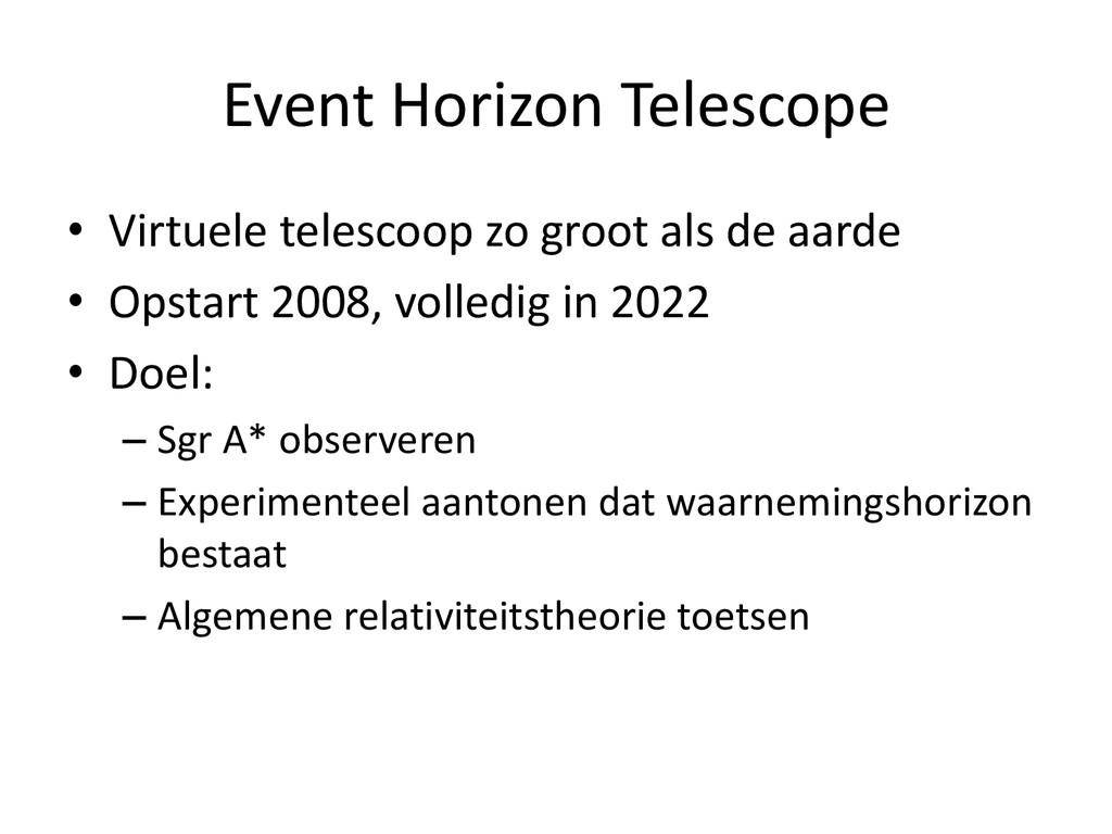 Event Horizon Telescope • Virtuele telescoop zo...
