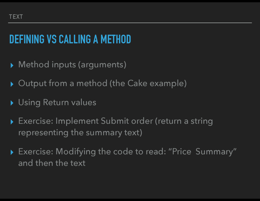 TEXT DEFINING VS CALLING A METHOD ▸ Method inpu...