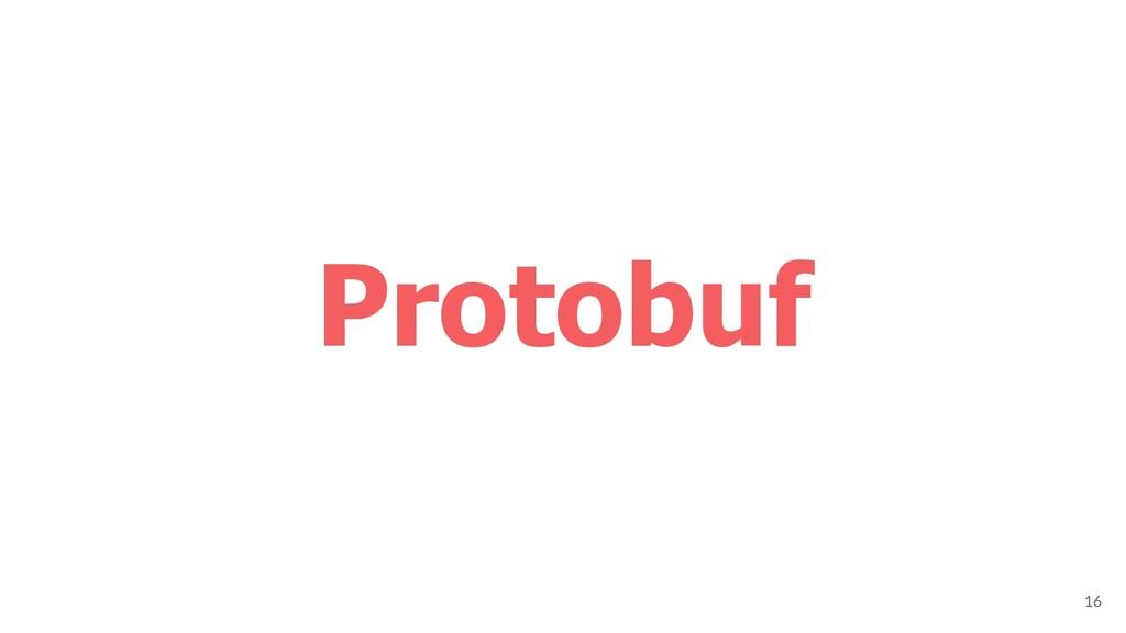 Protobuf 16