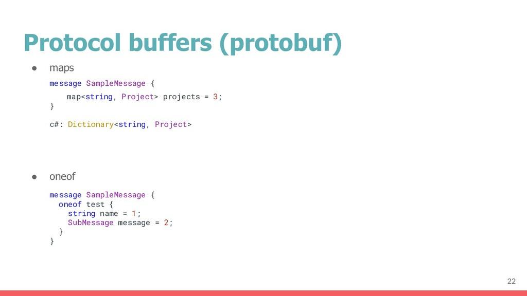 Protocol buffers (protobuf) ● oneof message Sam...