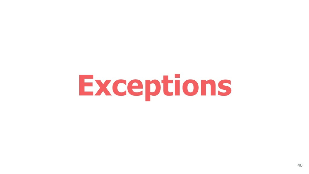 Exceptions 40