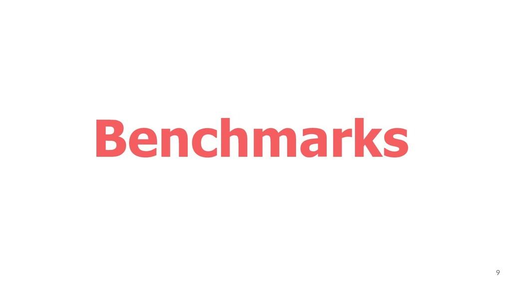 Benchmarks 9