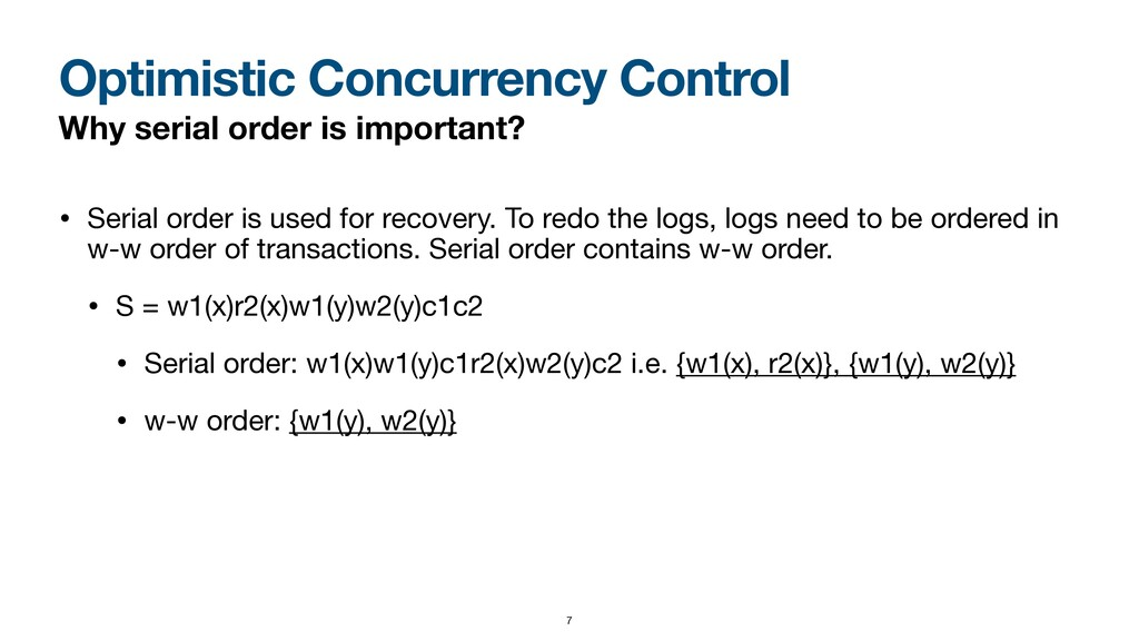 Optimistic Concurrency Control Why serial order...