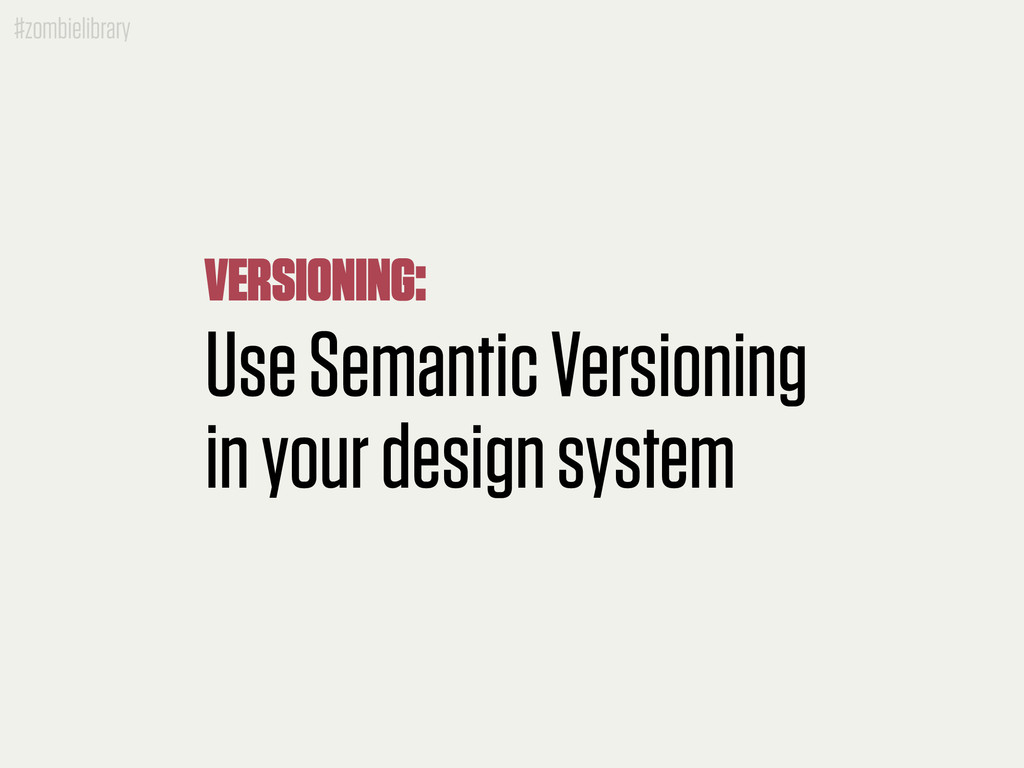 #zombielibrary Use Semantic Versioning in your ...