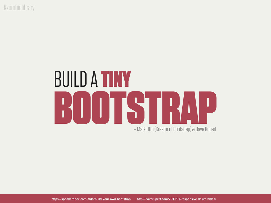 #zombielibrary BUILD A TINY BOOTSTRAP https://s...