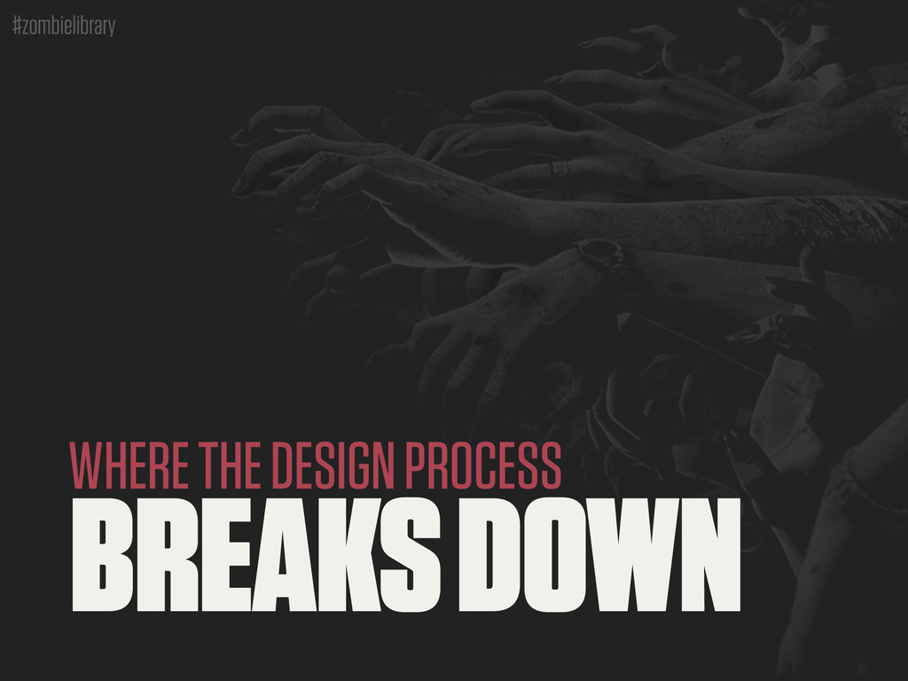 #zombielibrary BREAKS DOWN WHERE THE DESIGN PRO...