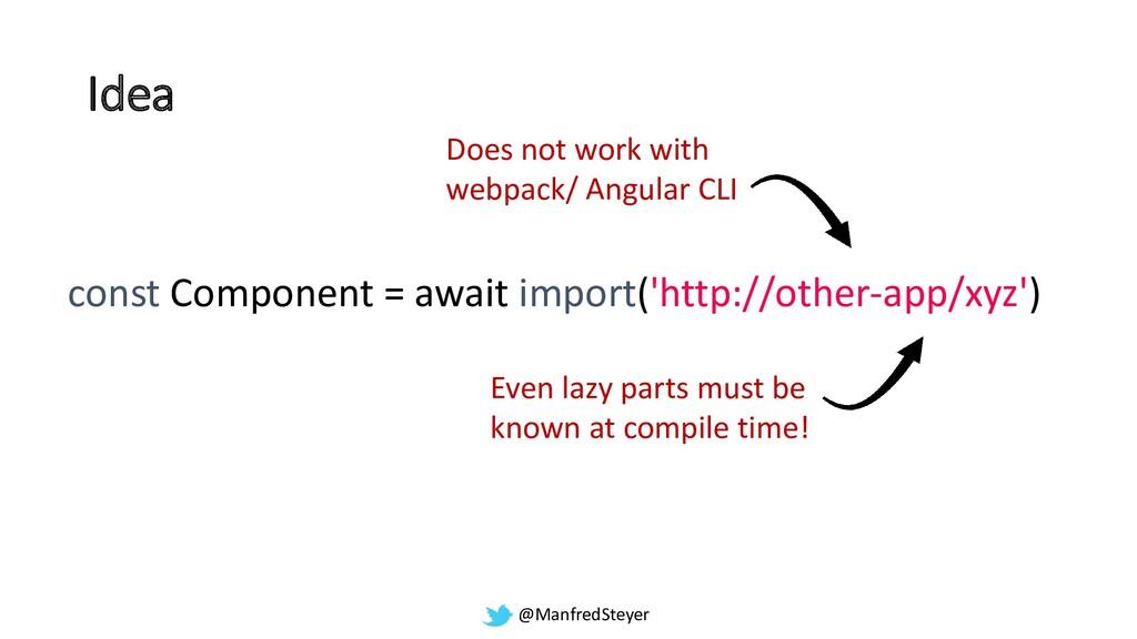 @ManfredSteyer Idea const Component = await imp...