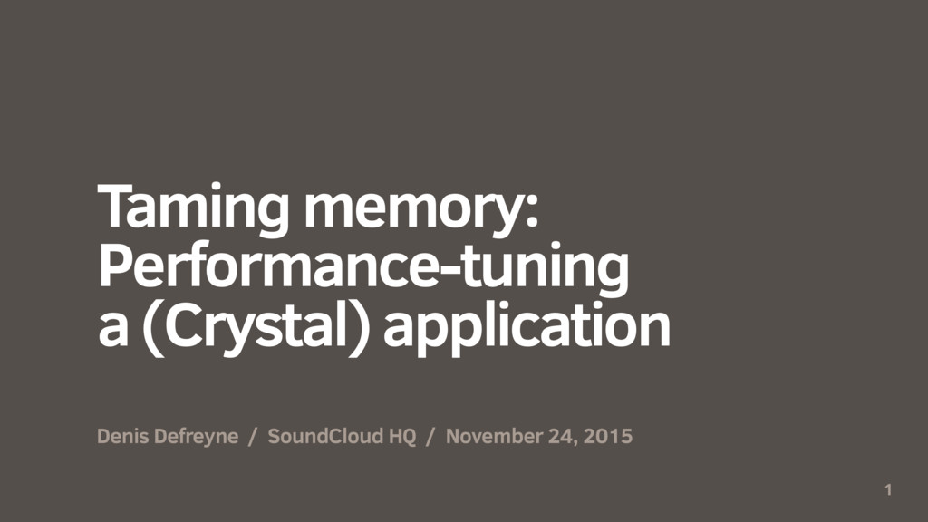 Taming memory: Performance-tuning a (Crystal) a...
