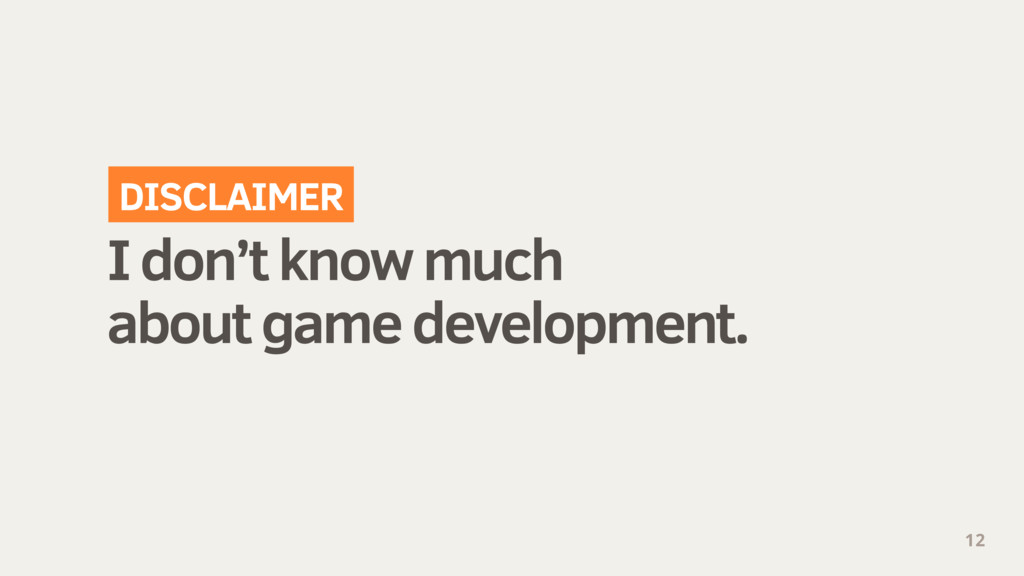 I don't know much about game development. 12 DI...